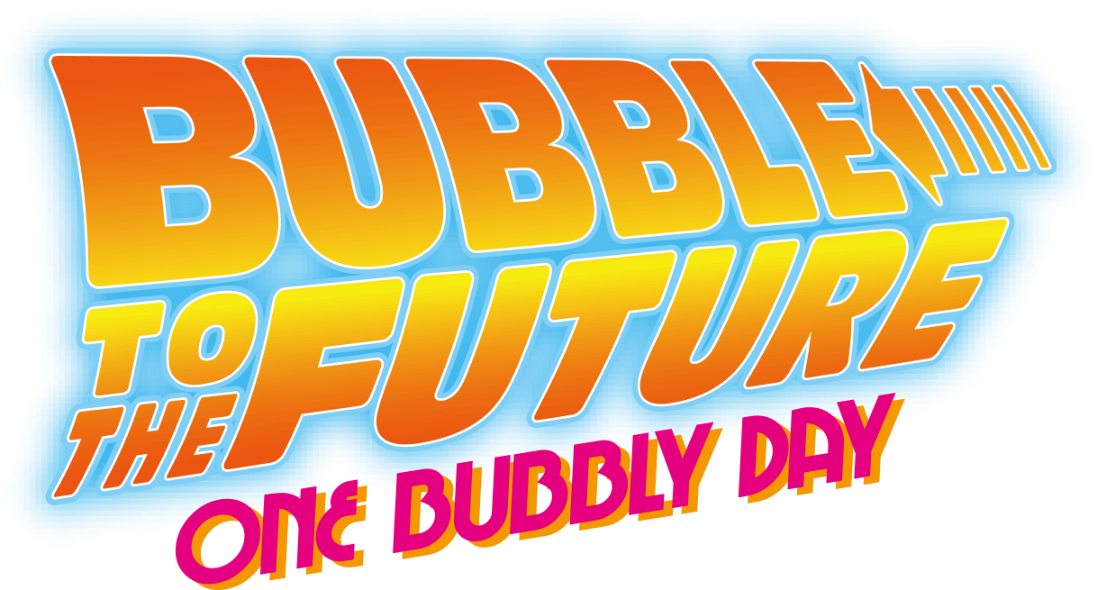BUBBLE TO THE FUTURE ONE BUBBLY DAY